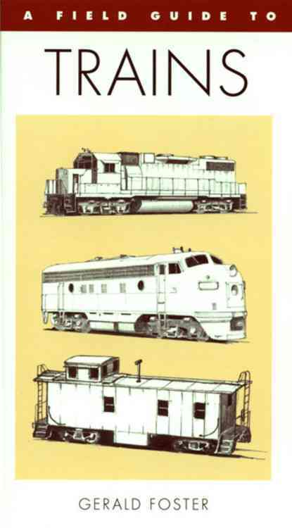 Houghton Mifflin Harcourt (HMH) A Field Guide to Trains of North America by Foster, Gerald [Paperback] at Sears.com