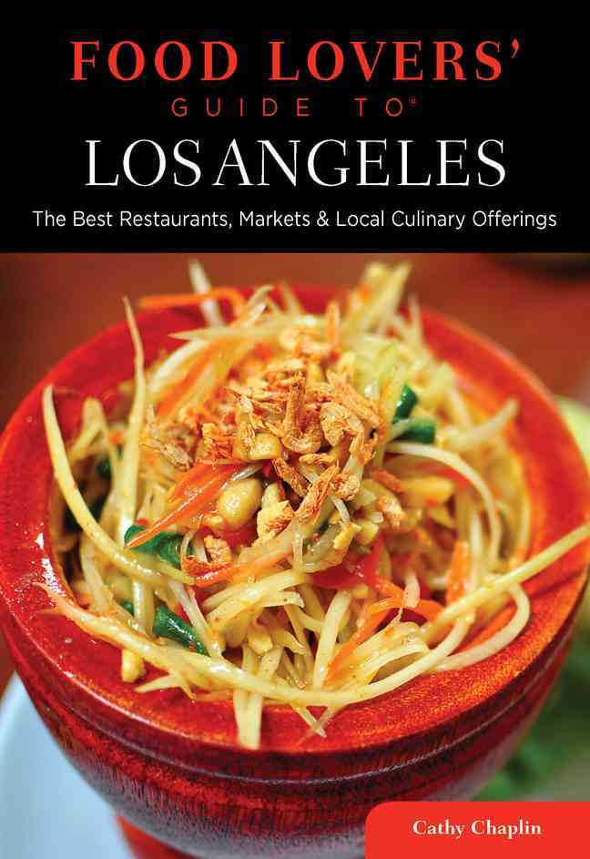 Food Lovers' Guide to Los Angeles By Chaplin, Cathy