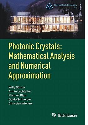 Photonic Crystals By Dorfler, W./ Lechleiter, A./ Plum, M./ Schneider, G./ Wieners, C.